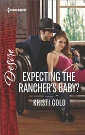 Expecting the Rancher's Baby?