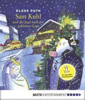 Sam Kuhl und die Jagd nach der goldenen Gans: Ein Yoga-Kühe-Weihnachtskrimi
