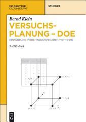 Versuchsplanung - DoE: Einführung in die Taguchi/Shainin-Methodik, Ausgabe 4