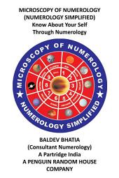 MICROSCOPY OF NUMEROLOGY: NUMEROLOGY SIMPLIFIED