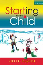 EBOOK: Starting from the Child: Teaching and Learning in the Foundation Stage