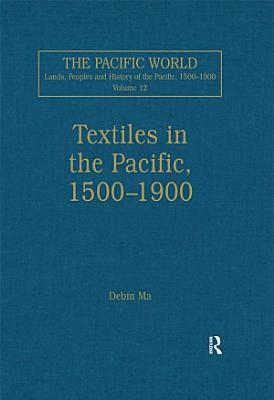 Textiles in the Pacific  1500   1900