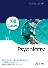 100 Cases in Psychiatry, Second Edition: Edition 2