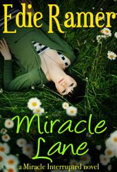 Miracle Lane: A Miracle Interrupted Novel