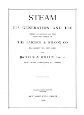 Steam, Its Generation and Use: With Catalogue of the Manufactures of The Babcock & Wilcox Co., New York, and Babcock & Wilcox, Limited, London