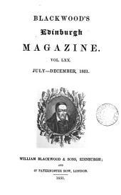 The Edinburgh monthly magazine [afterw.] Blackwood's Edinburgh magazine [afterw.] Blackwood's magazine: Volume 70