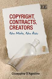 Copyright, Contracts, Creators: New Media, New Rules