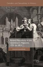 British Masculinity in the 'Gentleman's Magazine', 1731 to 1815