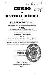Curso de materia médica o de farmacologíia: traducido del que escribió en francés, Volumen 1