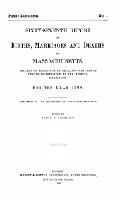 Annual Report on the Vital Statistics of Massachusetts: Births, Marriages, Divorces and Deaths..., Volume 67