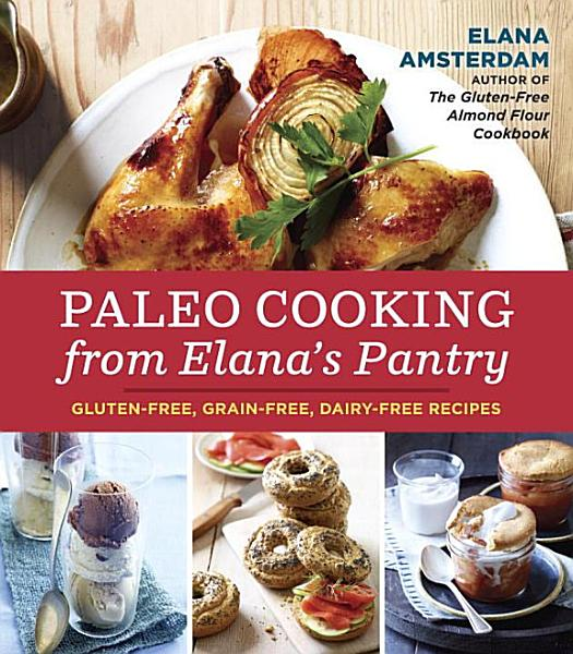 Download Paleo Cooking from Elana s Pantry Book
