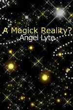 A Magick Reality?