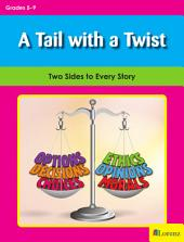 A Tail with a Twist: Two Sides to Every Story