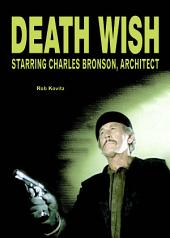 Death Wish: Starring Charles Bronson, Architect