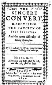 The Sincere Convert; Discovering the Paucity of True Believers, and the Great Difficulty of Saving Conversion