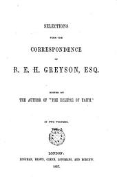 "Selections from the Correspondence of R.E.H. Greyson, 1: Edited by the Author of ""The Eclipse of Faith"""