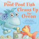 The Pout Pout Fish Cleans Up the Ocean PDF