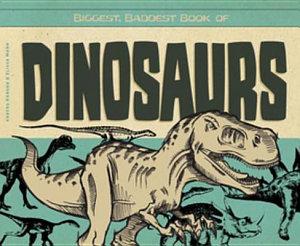 Biggest  Baddest Book of Dinosaurs PDF