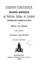 Ciento cincuenta milagros admirables de Nuestra Señora de Lourdes: coleccionados según los documentos más auténticos