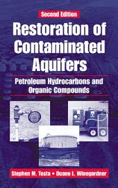 Restoration of Contaminated Aquifers: Petroleum Hydrocarbons and Organic Compounds, Second Edition, Edition 2