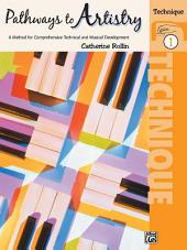 Pathways to Artistry: Technique, Book 1: For Late Elementary Piano