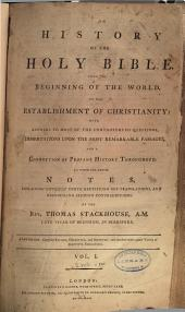 An History of the Holy Bible: From the Beginning of the World to the Establishment of Christianity: with Answers to Most of the Controverted Questions, Dissertations Upon the Most Remarkable Passages, and a Connection of Profane History Throughout ...