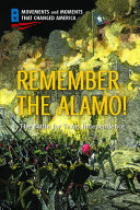 Remember the Alamo!: The Battle for Texas Independence