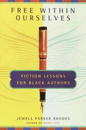 Free Within Ourselves: Fiction Lessons For Black Authors