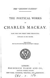 The Poetical Works of Charles Mackay: Now for the First Time Collected. Complete in One Volume