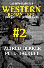 Cassiopeiapress Western Roman Trio #2: Drei Western in einem Band: Sammelband