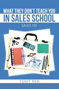 What They Don   t Teach You in Sales School PDF