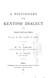 A Dictionary of the Kentish Dialect and Provincialisms in Use in the County of Kent: Volume 20, Issue 2
