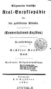 Allgemeine deutsche Real Encykop  die  Real Encyclop  die  f  r die gebildeten St  nde   Conversations Lexikon   In 12 Bdn  7  Originalaufl PDF