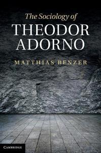 The Sociology of Theodor Adorno PDF