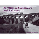 Dumfries and Galloway's Lost Railways