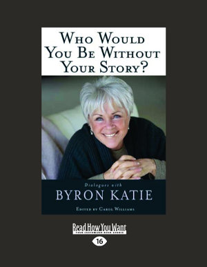 Who Would You Be Without Your Story   Large Print 16pt