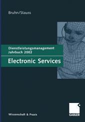 Electronic Services: Dienstleistungsmanagement Jahrbuch 2002