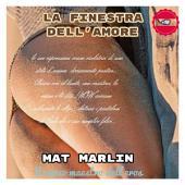La finestra dell'amore, di Mat Marlin sexy hot