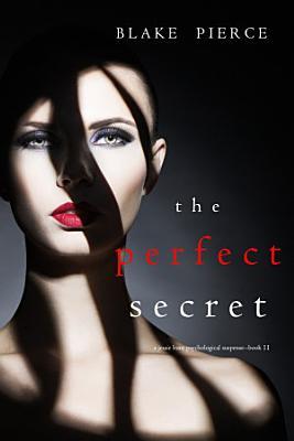The Perfect Secret  A Jessie Hunt Psychological Suspense Thriller   Book Eleven