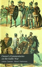 Caesar's Commentaries on the Gallic War: With Notes, Dictionary, and a Map of Gaul