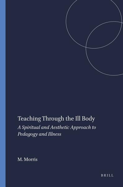 Download Teaching Through the Ill Body Book