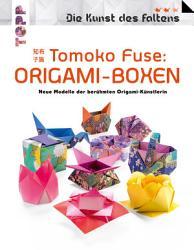 Tomoko Fuse  Origami Boxen  Die Kunst des Faltens  PDF