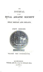 Journal of the Royal Asiatic Society of Great Britain & Ireland: Volume 19