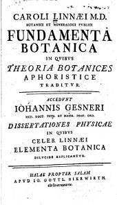 Caroli Linnaei ... fundamenta botanica in quibus theoria botanices aphoristice traditur