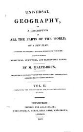 Universal Geography, Or, a Description of All the Parts of the World, on a New Plan: According to the Great Natural Divisions of the Globe; Accompanied with Analytical, Synoptical, and Elementary Tables, Volume 2