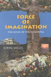 Force of Imagination: The Sense of the Elemental