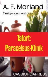 Tatort: Paracelsus-Klinik: Cassiopeiapress Arztroman