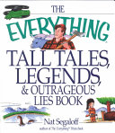 Everything Tall Tales Legends & Other Outrageous Lies