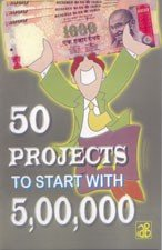 50 Projects To Start With 5,00,000 (Reprint Edition)