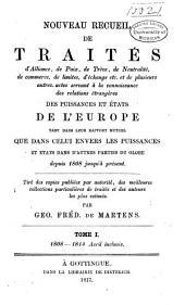 Nouveau recueil de traités d'alliance, de paix, de trève ... et de plusieurs autres actes servant à la connaissance des relations étrangères des puissances ... de l'Europe ...: depuis 1808 jusqu'à présent